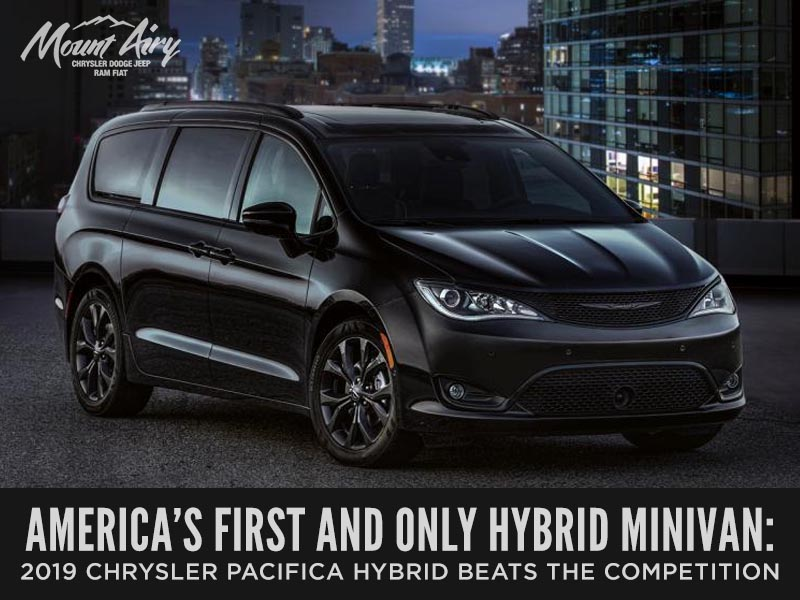 America S First And Only Hybrid Minivan 2019 Chrysler Pacifica Hybrid Beats Out The Competition Mount Airy Chrysler Dodge Jeep Ram Fiat
